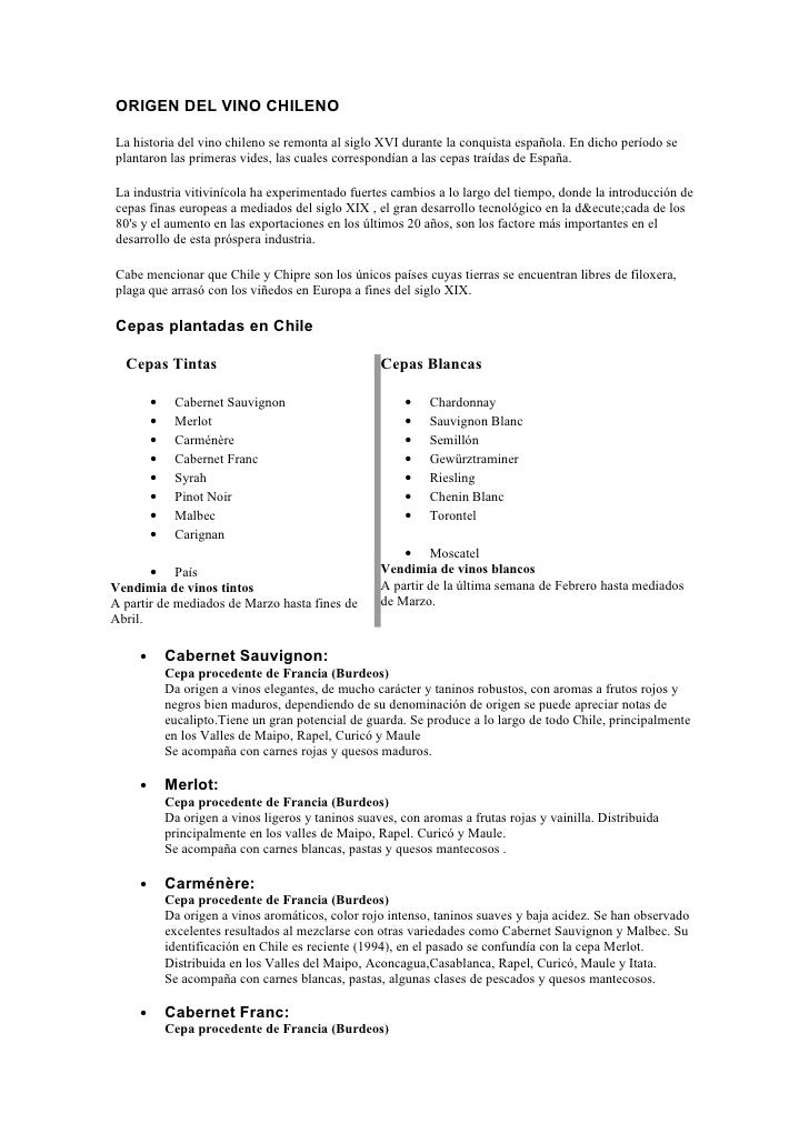 ORIGEN DEL VINO CHILENO  La historia del vino chileno se remonta al siglo XVI durante la conquista española. En dicho perí...