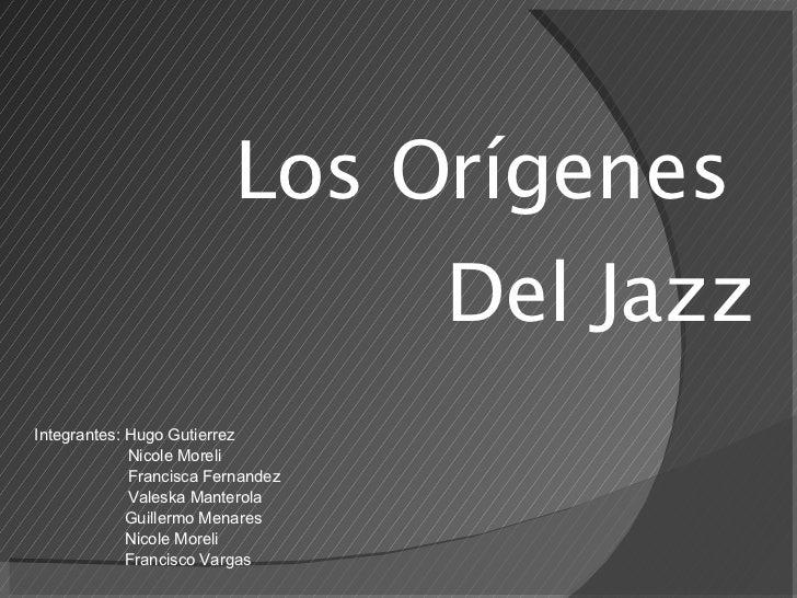 Integrantes : Hugo Gutierrez   Nicole Moreli   Francisca Fernandez   Valeska  Manterola Guillermo Menares Nicole Moreli Fr...