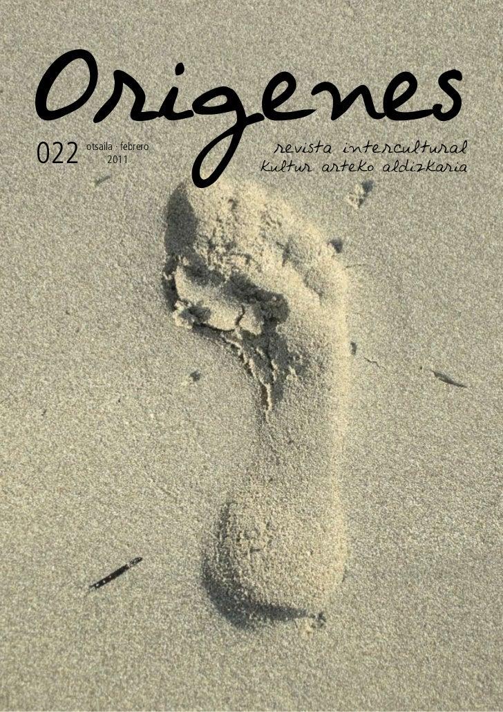 Origenes                   revista intercultural022   otsaila · febrero            2011                          kultur ar...