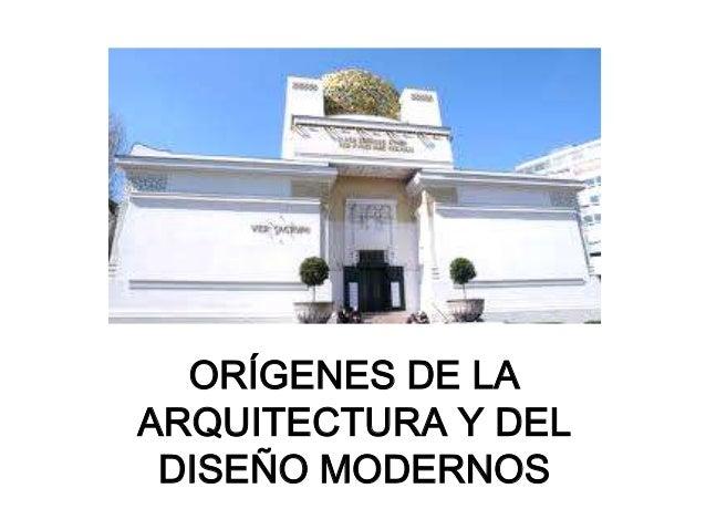 ORÍGENES DE LAARQUITECTURA Y DEL DISEÑO MODERNOS