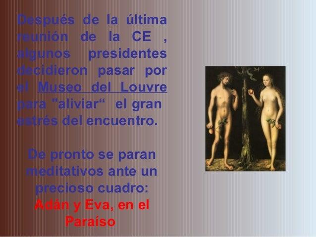 """Después de la últimareunión de la CE ,algunos presidentesdecidieron pasar porel Museo del Louvrepara """"aliviar"""" el granestr..."""