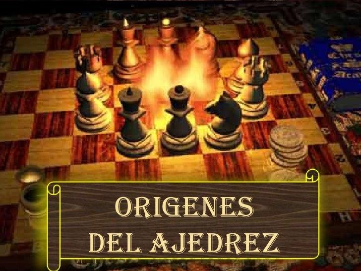 ORIGENES DEL AJEDREZ<br />