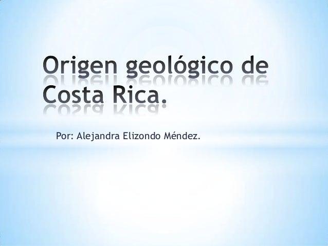Por: Alejandra Elizondo Méndez.