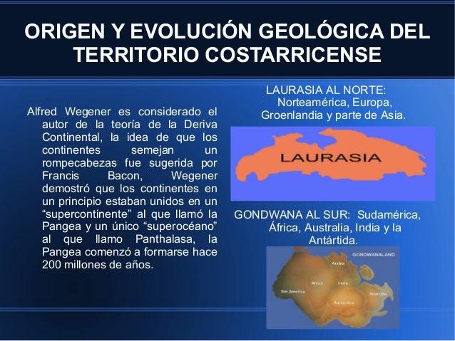 ORIGEN Y EVOLUCIÓN GEOLÓGICA DEL    TERRITORIO COSTARRICENSE                                            LAURASIA AL NORTE:...