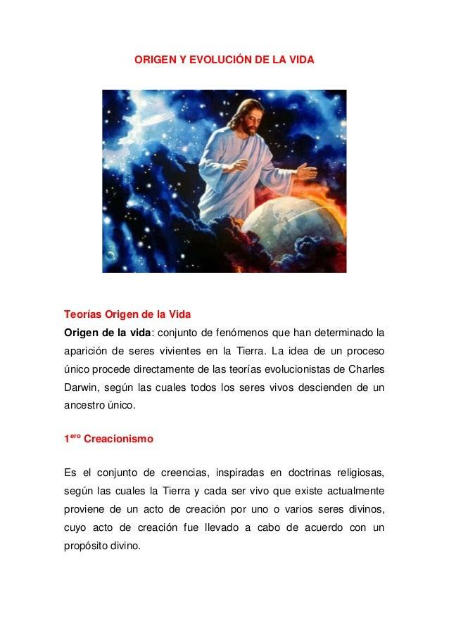 ORIGEN Y EVOLUCIÓN DE LA VIDA  Teorías Origen de la Vida Origen de la vida: conjunto de fenómenos que han determinado la a...