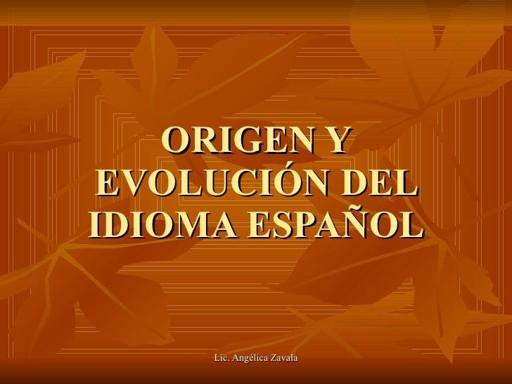 ORIGEN Y EVOLUCIÓN DEL IDIOMA ESPAÑOL