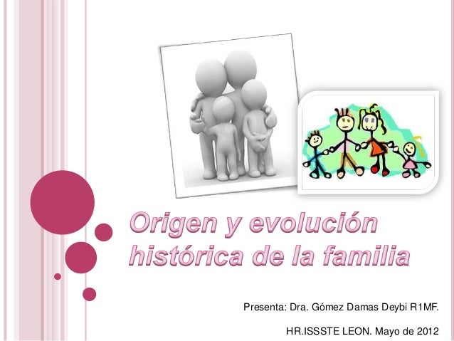 origen y evolucion historica de la familia
