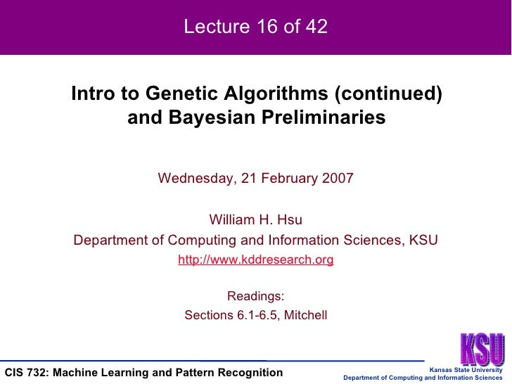 Wednesday, 21 February 2007 William H. Hsu Department of Computing and Information Sciences, KSU http://www.kddresearch.or...