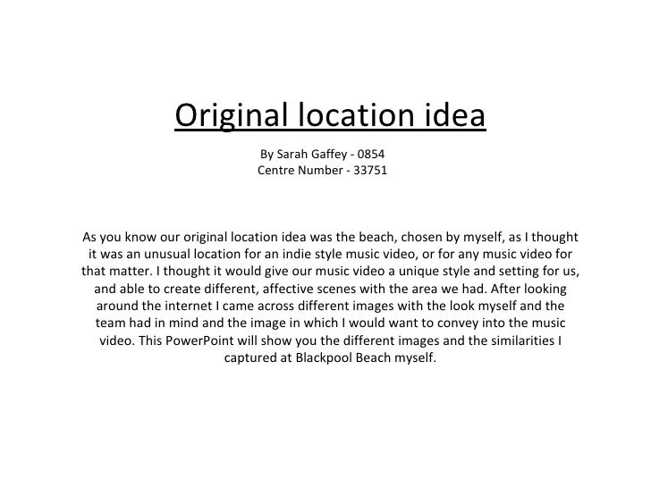 Original location idea As you know our original location idea was the beach, chosen by myself, as I thought it was an unus...