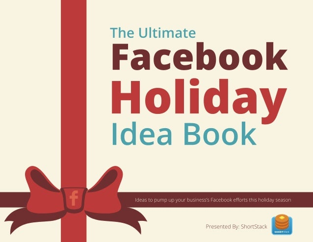 ShortStack's The Ultimate Facebook Holiday Idea Book