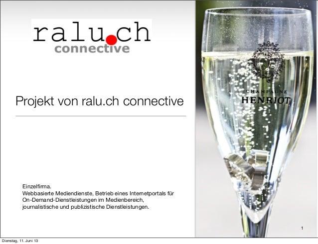 Projekt von ralu.ch connective Einzelfirma. Webbasierte Mediendienste, Betrieb eines Internetportals für On-Demand-Dienstle...