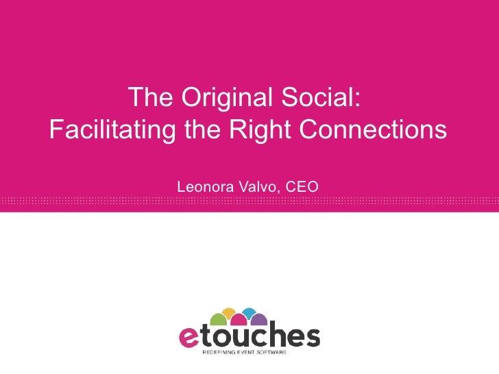 The Original Social:  Facilitating the Right Connections Leonora Valvo, CEO