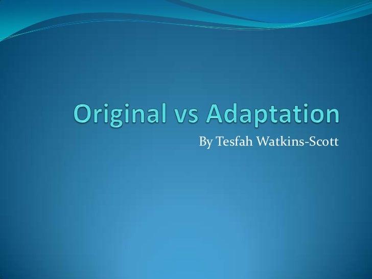 Original vs Adaptation