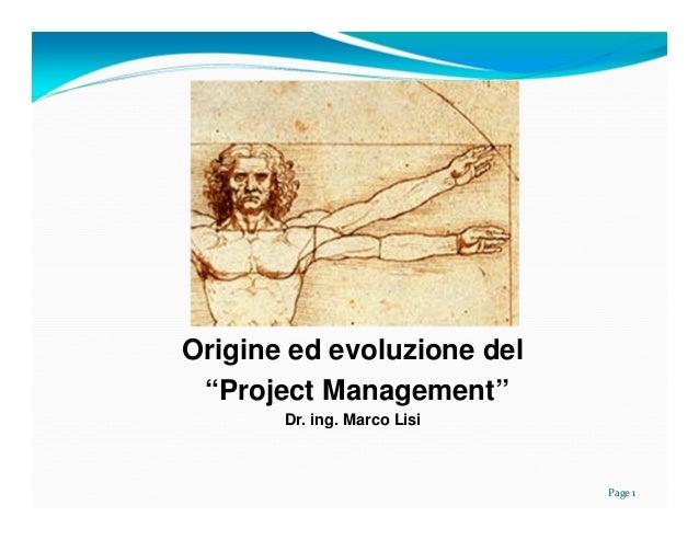 "Origine ed evoluzione del ""Project Management"" Dr. ing. Marco Lisi  Page1"