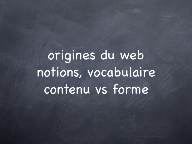 origines du webnotions, vocabulaire contenu vs forme