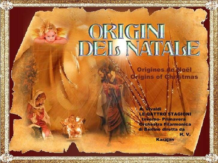 .  Origines de Noël Origins of Christmas A. Vivaldi  LE QATTRO STAGIONI Inverno- Primavera  Orchestra Filarmonica di Berli...
