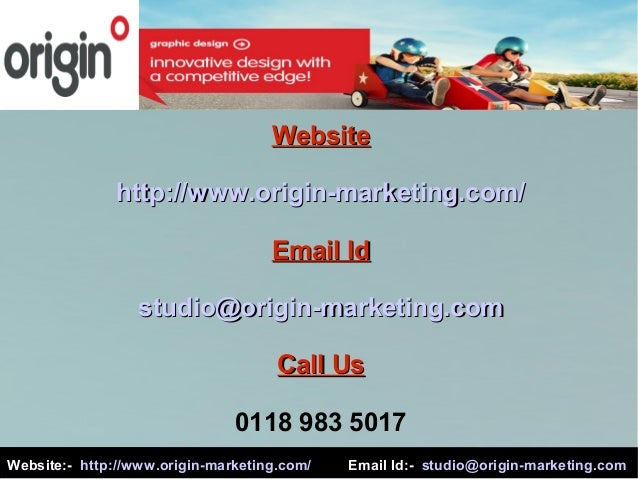 0118 983 5017 WebsiteWebsite http://www.origin-marketing.com/http://www.origin-marketing.com/ Email IdEmail Id studio@orig...