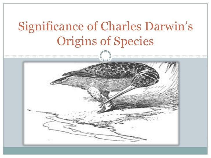 Significance of Charles Darwin's        Origins of Species