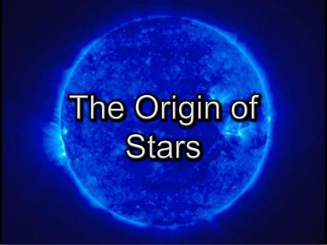 Origin of stars