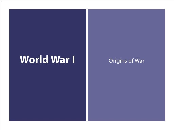 World War I   Origins of War