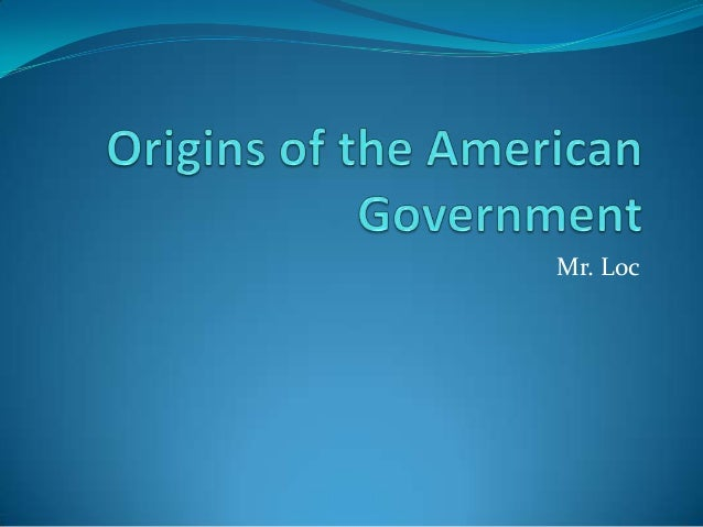 Origins of the american government ppt