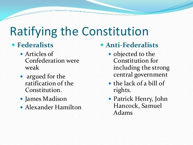 85 essays supporting ratification constitution James madison's contribution to the constitution in order for the constitution to become the law by which all americans abided, two-thirds of the 13 states had to.