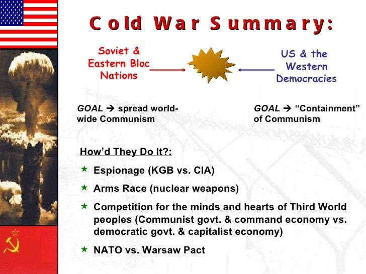 a summary of the cold war The period of détente, the easing of east-west relations, particularly between the us and the soviet union, was drawing to a close amid increasing cold war tension soviet forces had just invaded afghanistan, resulting in the us, under president jimmy carter, boycotting the 1980 summer olympics in moscow.