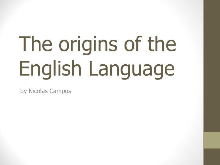 The   origins  of  the  English  Language  by Nicolas Campos
