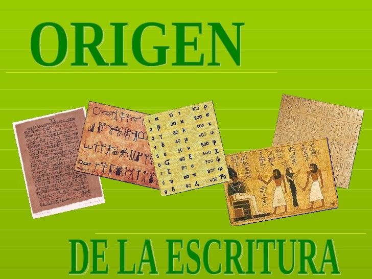 El origen de la escritura puede encontrarse en la necesidad de comunicar y dar permanencia a los    pensamientos.         ...