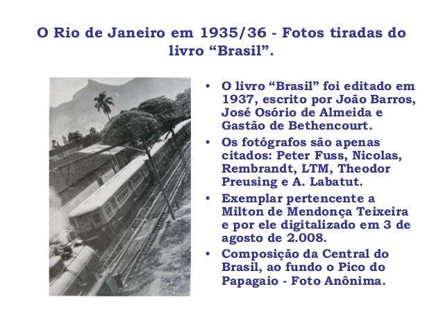 """O Rio de Janeiro em 1935/36 - Fotos tiradas do                 livro """"Brasil"""".                    • O livro """"Brasil"""" foi e..."""