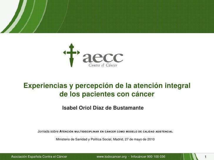 Experiencias y percepción de la atención integral                  de los pacientes con cáncer                            ...
