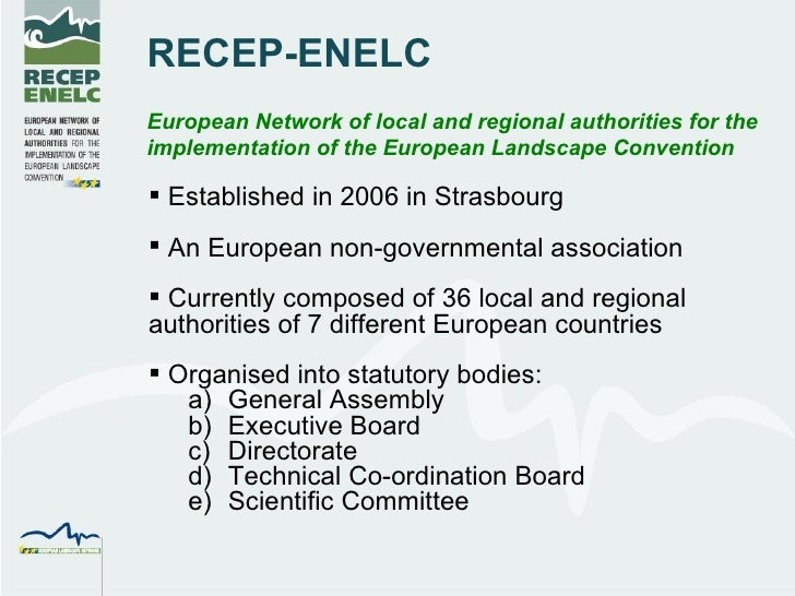 RECEP-ENELC European Network of local and regional authorities for the implementation of the European Landscape Convention...