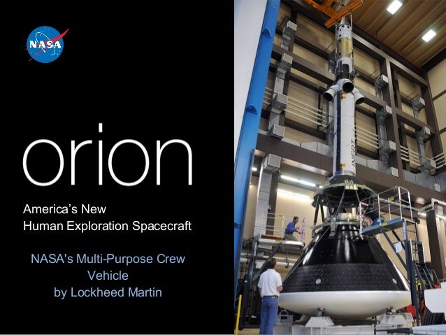 1 America's New Human Exploration Spacecraft NASA's Multi-Purpose Crew Vehicle by Lockheed Martin