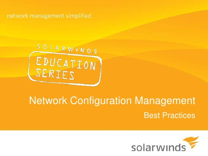 Network Configuration Management<br />Best Practices<br />