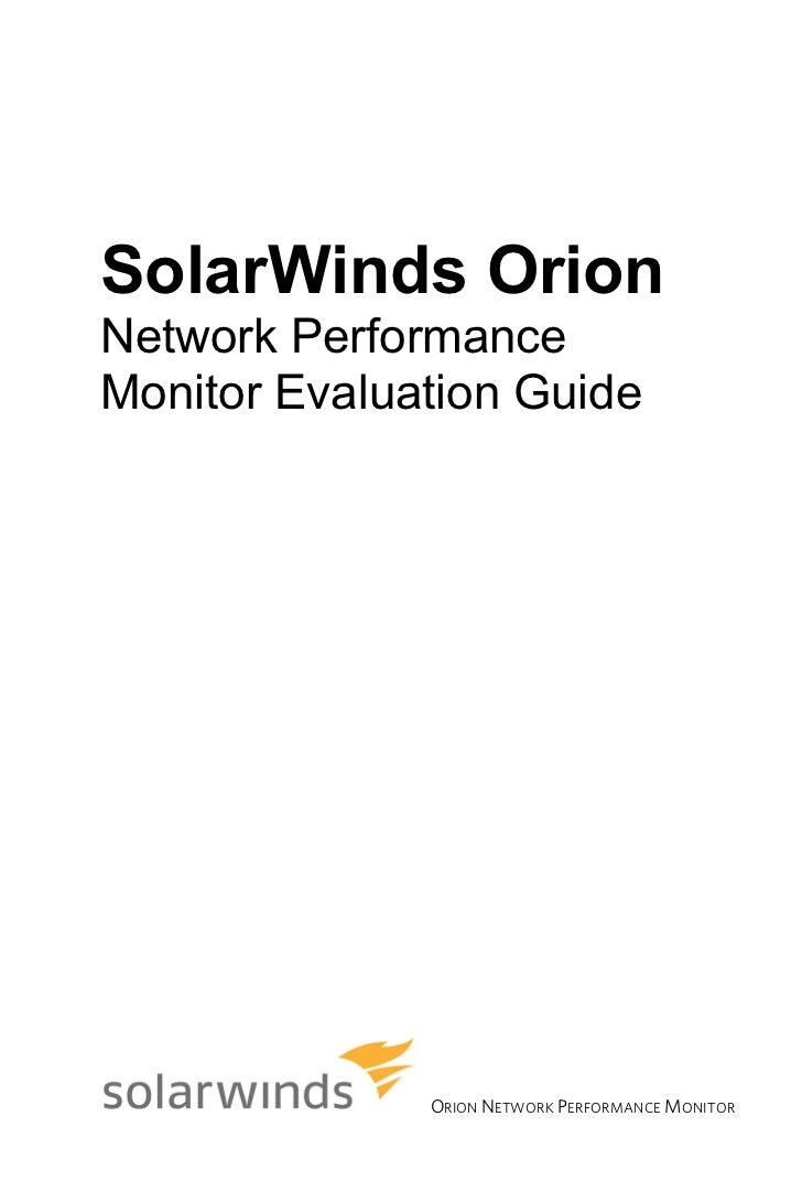 SolarWinds OrionNetwork PerformanceMonitor Evaluation Guide              ORION NETWORK PERFORMANCE MONITOR
