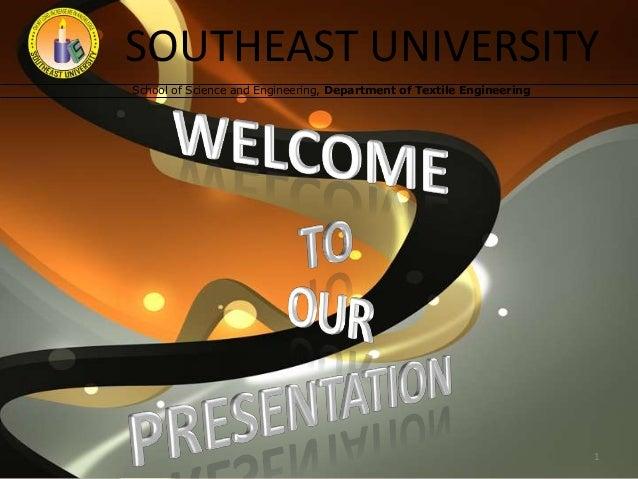 SOUTHEAST UNIVERSITY School of Science and Engineering, Department of Textile Engineering  1