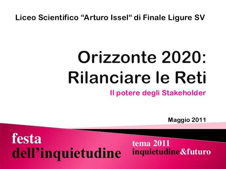 """Liceo Scientifico """"Arturo Issel"""" di Finale Ligure SV<br />Orizzonte 2020: Rilanciare le Reti<br />Il potere degli Stakehol..."""