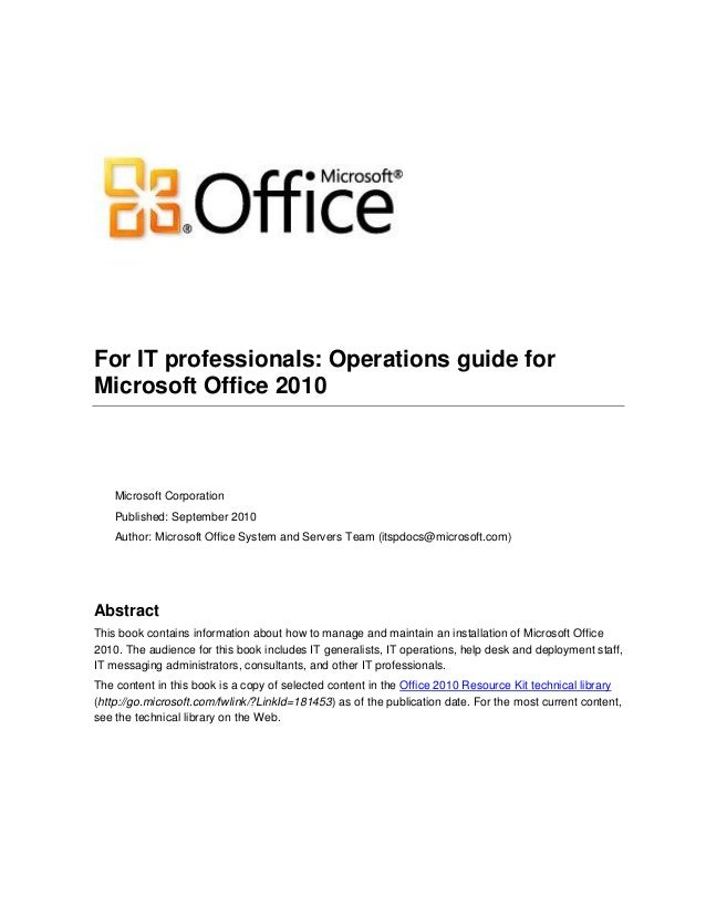 For IT professionals: Operations guide for Microsoft Office 2010 Microsoft Corporation Published: September 2010 Author: M...