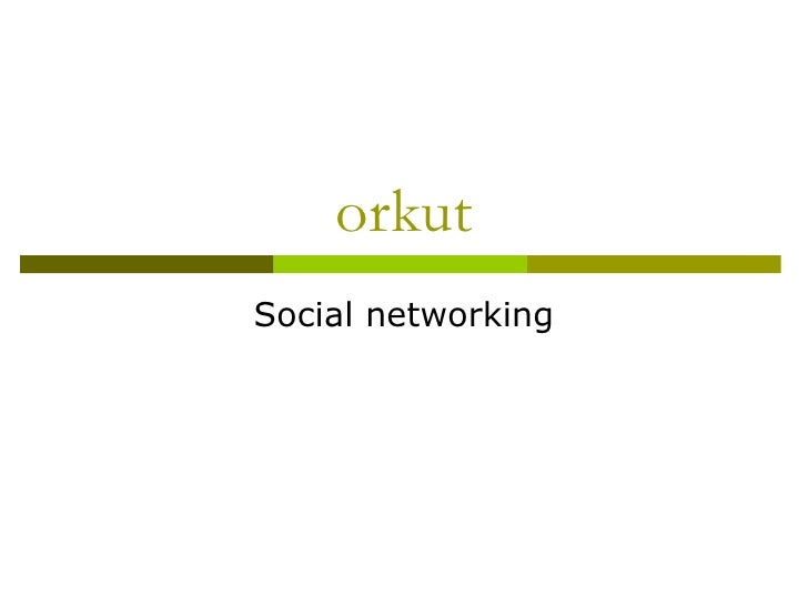 orkut and social networking