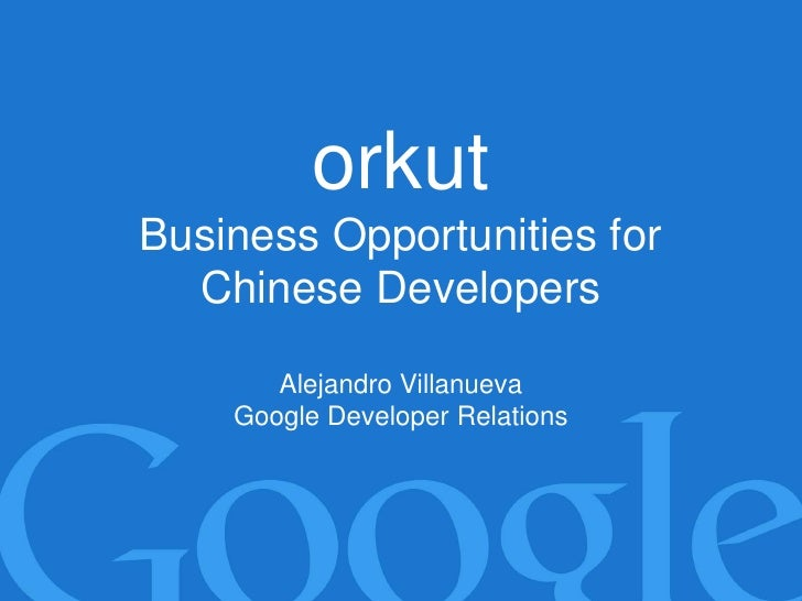 Orkut opportunities chinese_developers_jun10