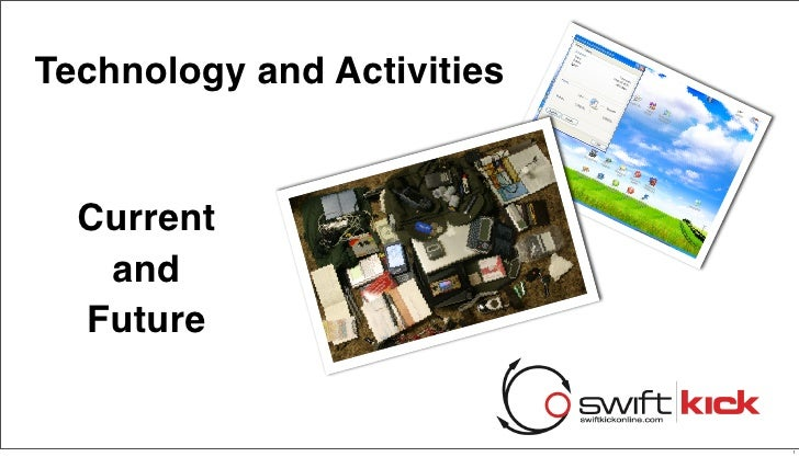 Technology and Activities     Current    and   Future                               1
