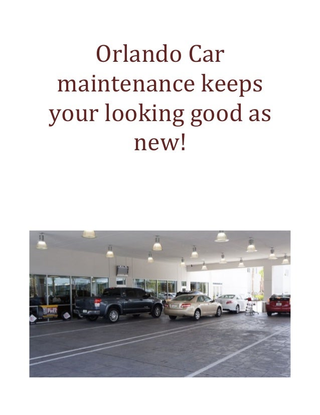 Orlando Car Maintenance Keeps Your Used Car Looking New