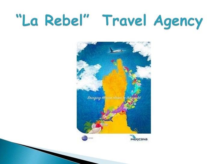 """La Rebel""  TravelAgency<br />"
