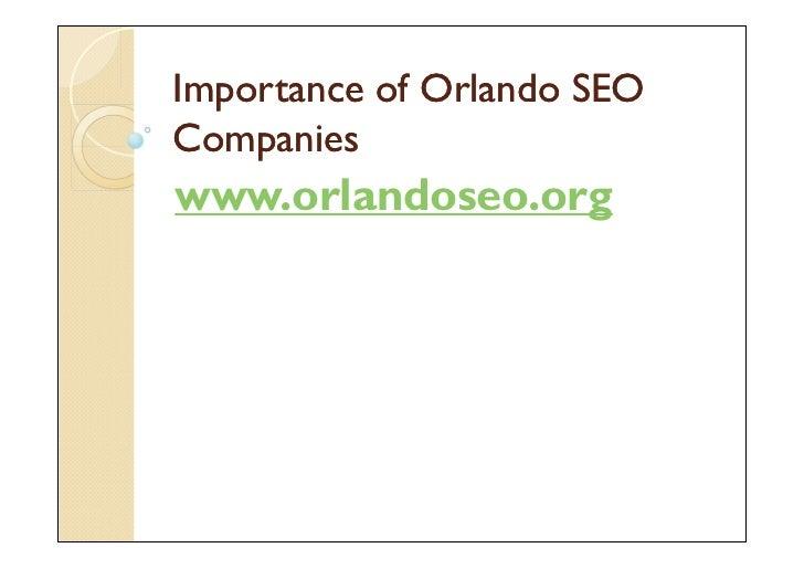 Importance of Orlando SEOCompanieswww.orlandoseo.org