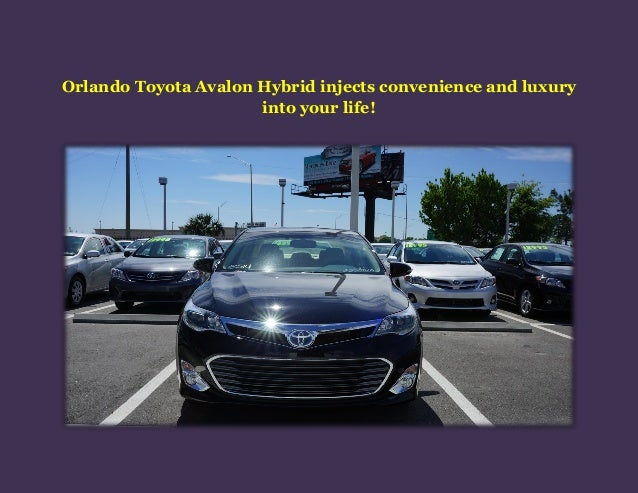 Orlando Toyota Avalon Hybrid injects convenience and luxury into your life!