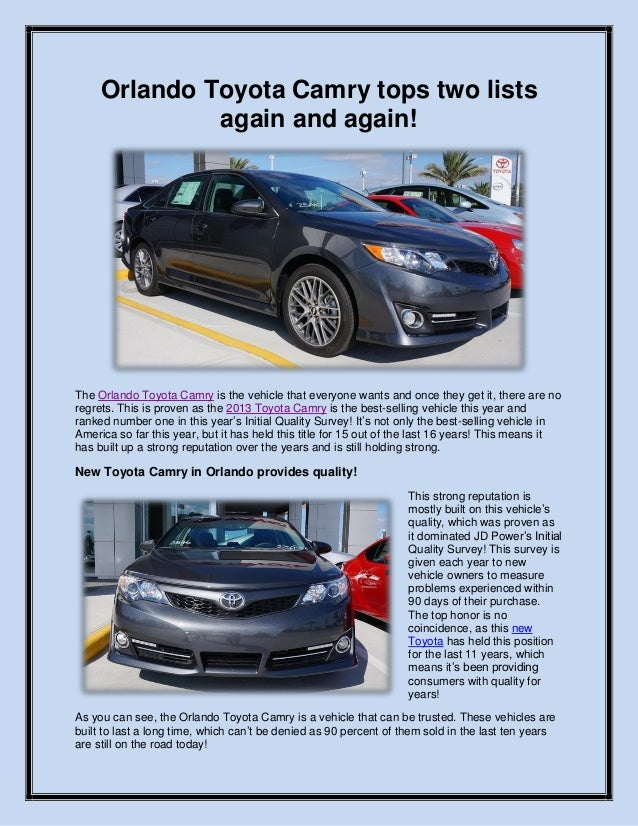 Orlando Toyota Camry tops two listsagain and again!The Orlando Toyota Camry is the vehicle that everyone wants and once th...