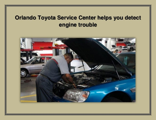 Orlando Toyota Service Center helps you detect engine trouble