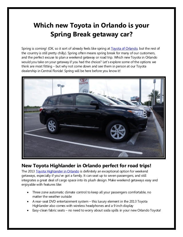 Which new Toyota in Orlando is your            Spring Break getaway car?Spring is coming! (OK, so it sort of already feels...