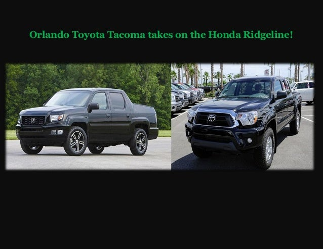 Orlando Toyota Tacoma takes on the 2014 Honda Ridgeline
