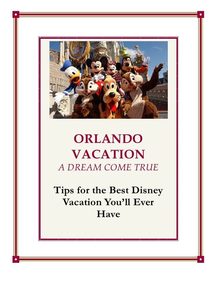 ORLANDO    VACATION  A DREAM COME TRUE  Tips for the Best Disney   Vacation You'll Ever           Have
